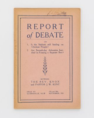 Report of Debate on 1. Is the Sabbath still binding on Christian People? 2. Are Seventh-day...