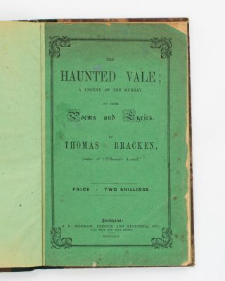 The Haunted Vale. A Legend of the Murray, and other Poems and Lyrics. Thomas BRACKEN