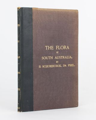 The Flora of South Australia... From the Handbook of South Australia. R. SCHOMBURGK