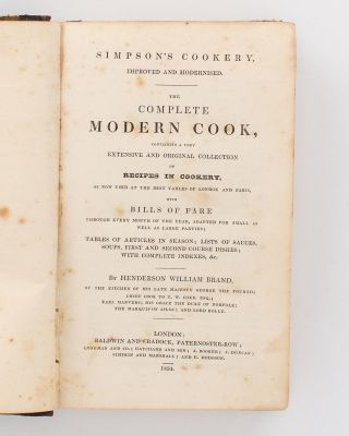 Simpson's Cookery, improved and modernised. The Complete Modern Cook, containing a very extensive and original Collection of Recipes in Cookery, as now used at the Best Tables of London and Paris .