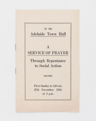 At the Adelaide Town Hall. A Service of Prayer. Through Repentance to Social Action. First Sunday...