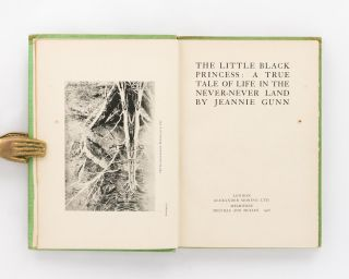 The Little Black Princess. A True Tale of Life in the Never-Never Land