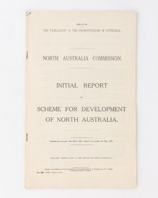 Initial Report on Scheme for Development of North Australia. North Australia Commission