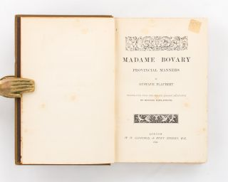 Madame Bovary. Provincial Manners. Translated from the French édition définitive by Eleanor Marx-Aveling