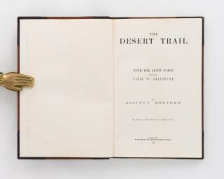 The Desert Trail. With the Light Horse through Sinai to Palestine. By Scotty's Brother