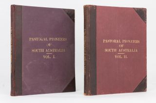 Pastoral Pioneers of South Australia. Vol. I [and] Vol. II. Reprinted from 'The Stock and Station...