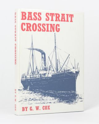 Bass Strait Crossing. G. W. COX