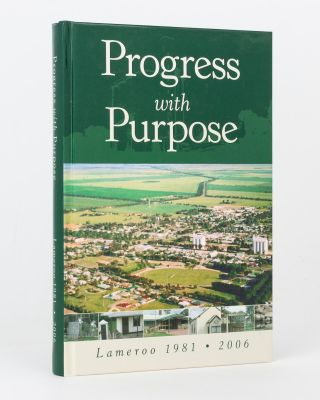 Progress with Purpose. Lameroo, 1981-2006
