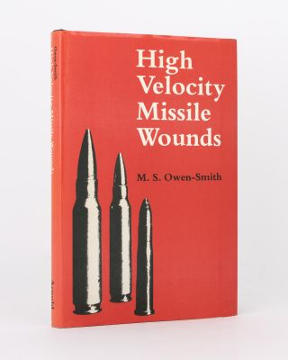 High Velocity Missile Wounds. M. S. OWEN-SMITH
