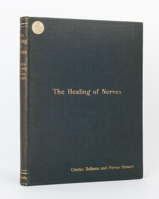 The Healing of Nerves. Charles A. BALLANCE, Purves STEWART