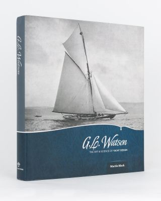 G.L. Watson. The Art & Science of Yacht Design. Martin BLACK