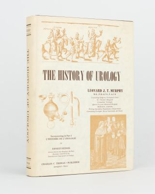 The History of Urology. Incorporating in Part I L'histoire de l'urologie by Ernest Desnos,...