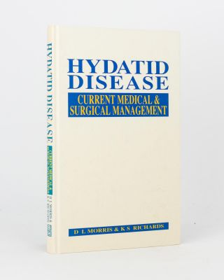 Hydatid Disease. Current Medical and Surgical Management. David L. MORRIS, K. Sylvia RICHARDS