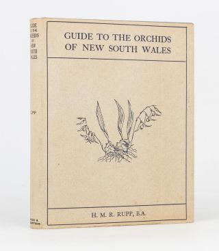Guide to the Orchids of New South Wales. H. M. R. RUPP