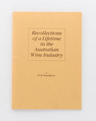 Recollections of a Lifetime in the Australian Wine Industry from the Years 1921-1978. H. R....