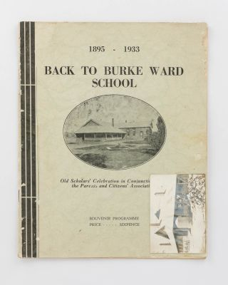 1895 - 1933. Back to Burke Ward School. Old Scholars' Celebration ... Souvenir Programme [cover...