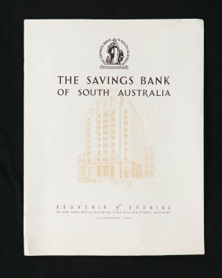 The Savings Bank of South Australia. Souvenir of Opening of New Head Office Building, King...