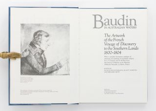Baudin in Australian Waters. The Artwork of the French Voyage of Discovery to the Southern Lands, 1800-1804. With a complete descriptive catalogue of drawings and paintings of Australian subjects by C.-A. Lesueur and N.-M. Petit .