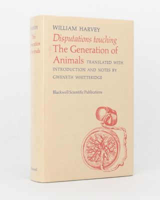 Disputations touching the Generation of Animals. Translated, with an Introduction and Notes, by...