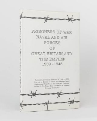 Prisoners of War Naval and Air Forces of Great Britain and the Empire, 1939-1945. Alphabetical...