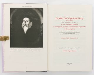 Dr John Dee's Spiritual Diary (1583-1608). Being a Completely New and Reset Edition of 'A True & Faithful Relation of what passed for Many Years between Dr John Dee and Some Spirits'... Edited by Stephen Skinner
