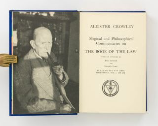 Magical and Philosophical Commentaries on the Book of the Law. Edited and annotated by John Symonds and Kenneth Grant