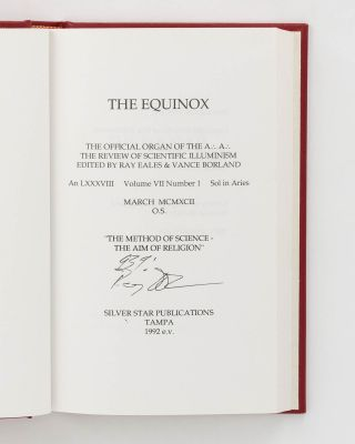 The Equinox. The Official Organ of the A.: A.: The Review of Scientific Illuminism. Edited by Ray Eales and Vance Borland. Volume VII, Number 1 ...