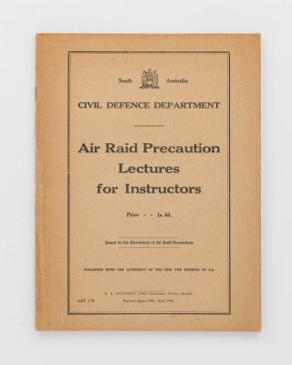 Air Raid Precaution Lectures for Instructors... Issued by the Directorate of Air Raid...