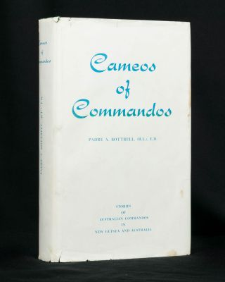 Cameos of Commandos. Memories of Eight Australian Commando Squadrons in New Guinea and...