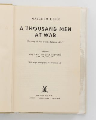 A Thousand Men at War. The Story of the 2/16th Battalion AIF