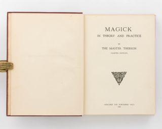 Magick in Theory and Practice by the Master Therion (Aleister Crowley)