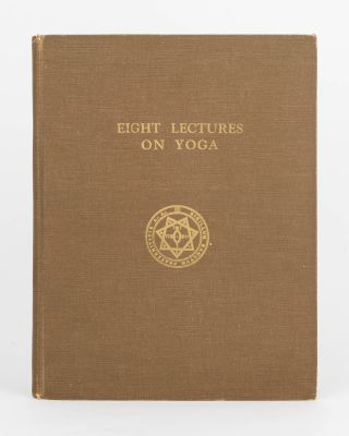 Eight Lectures on Yoga... Being The Equinox, Volume 3, Number 4. Aleister CROWLEY, Mahatma Guru...