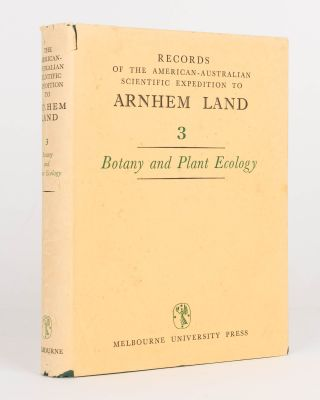 Records of the American-Australian Scientific Expedition to Arnhem Land. [Volume] 3: Botany and...