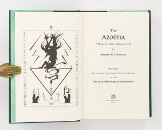 The Azoetia. A Grimoire of the Sabbatic Craft. Third Edition. Being the Complete Textual Rescension of the 'Sethos Edition', also called 'The Book of Magical Quintessence'
