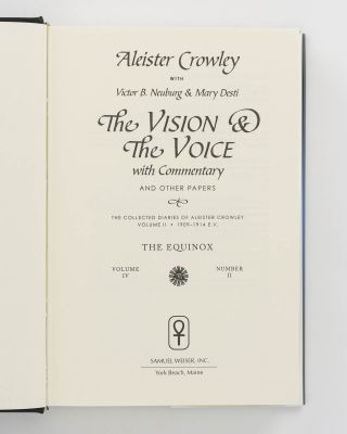 The Vision & the Voice, with Commentary and Other Papers. The Collected Diaries of Aleister Crowley, Volume II, 1909-1914 E.V. The Equinox, Volume IV, Number II