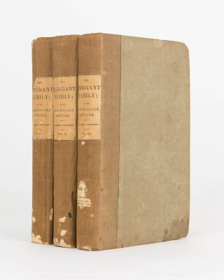 The Emigrant Family, or, The Story of an Australian Settler. By the Author of 'Settlers and...