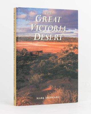 The Great Victoria Desert. North of the Nullarbor - South of the Centre. Mark SHEPHARD