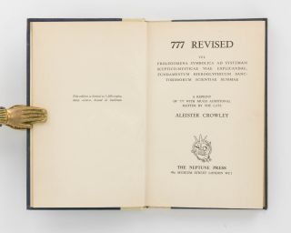777 Revised. Vel Prolegomena Symbolica ad Systemam Sceptico-Mysticae Viae Explicandae, Fundamentum Hieroglyphicum Sanctissimorum Scientiae Summae. A Reprint of '777' with Much Additional Matter by the late Aleister Crowley