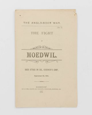 The Anglo-Boer War. No. ... The Fight at Moedwil. Boer Attack on Col. Kekewich's Camp, September...