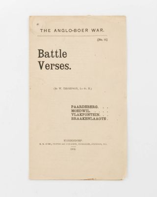 The Anglo-Boer War. No. 11. Battle Verses. (By ... Thompson, 1st Sc. ...) Paardeberg. Moedwil....