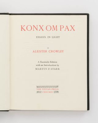 Konx Om Pax. Essays in Light. Introduction by Martin P. Starr