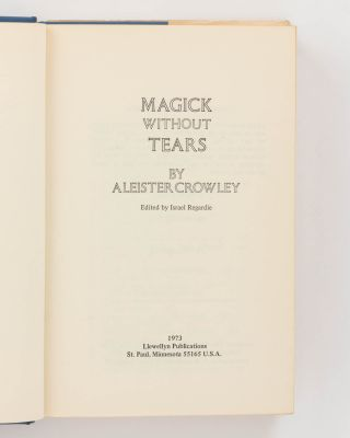 Magick without Tears. [A Personal Correspondence prefaced and] edited by Israel Regardie