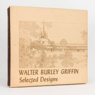 Walter Burley Griffin. Selected Designs