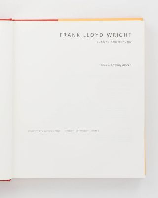 Frank Lloyd Wright. Europe and Beyond