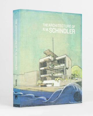 The Architecture of R.M. Schindler. Rudolph Michael SCHINDLER, Stephanie EMERSON