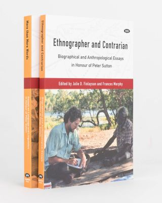 Ethnographer and Contrarian. Biographical and Anthropological Essays in Honour of Peter Sutton....