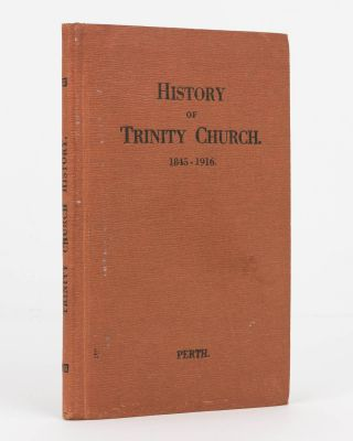 The Seventy Years History of the Trinity Congregational Church, St George's Terrace, Perth,...