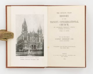 The Seventy Years History of the Trinity Congregational Church, St George's Terrace, Perth, Western Australia. 1845 to 1916