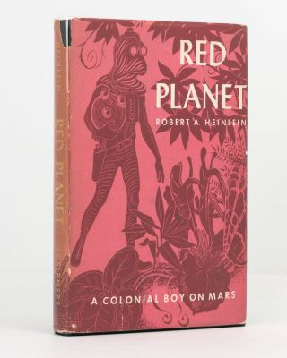Red Planet. A Colonial Boy on Mars. Robert A. HEINLEIN