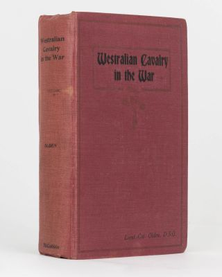 Westralian Cavalry in the War. The Story of the Tenth Light Horse Regiment, AIF, in the Great...